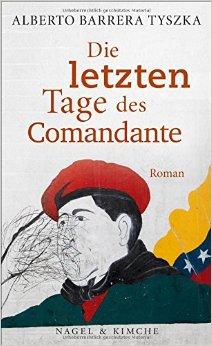 : Tyszka, Alberto Barrera - Die letzten Tage des Comandante