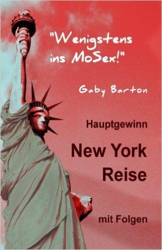 : Barton, Gaby - Hauptgewinn New York Reise mit Folgen