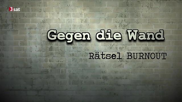 : Gegen die Wand Raetsel Burnout german doku 720p WebHD x264 iQ
