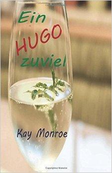 : Monroe, Kay - Ein Hugo zuviel
