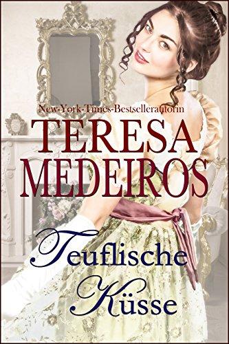 : Medeiros, Teresa - Fairleigh Sisters 01 - Teuflische Kuesse
