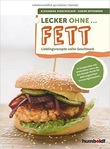 : Offenborn, Sabine - Lecker ohne - Fett Lieblingsrezepte voller Geschmack_