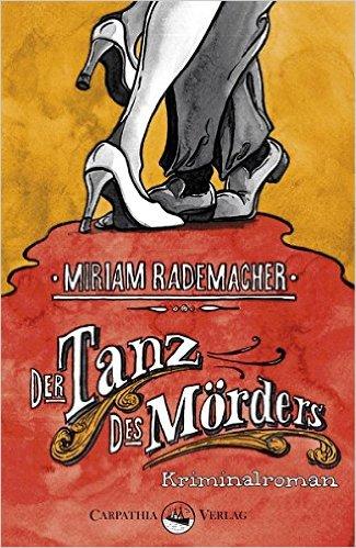 : Rademacher, Miriam - Der Tanz des Moerders