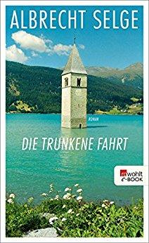: Selge, Albrecht - Die trunkene Fahrt