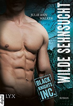 : Walker, Julie Ann - Black Knights Inc  05 - Wilde Sehnsucht