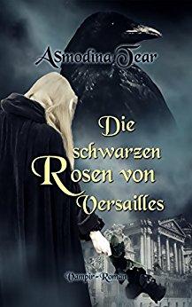 : Tear, Asmodina - Die schwarzen Rosen von Versailles