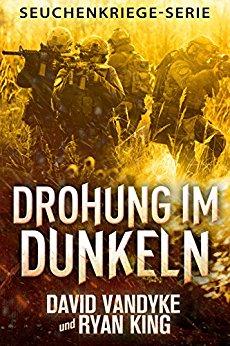 : VanDyke, David - Seuchenkriege 05 - Drohung im Dunkeln