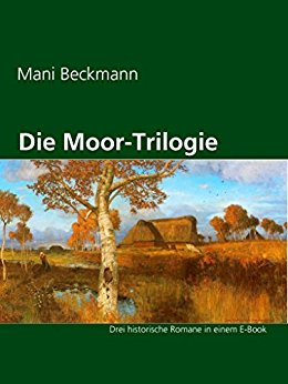 : Beckmann, Mani - Die Moor-Trilogie