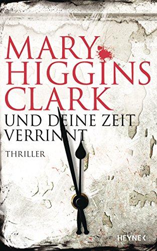 : Clark, Mary Higgins - Und deine Zeit verrinnt