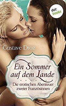 : Gustave Droz - Sommer auf dem Lande - Die erotischen Abenteuer zweier Franzosinnen