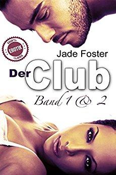 : Foster, Jade - Der Club - Gesamtausgabe