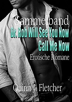 : Fletcher, Quinn J  - Call Me Now - Dr  Rob Story - Sammelband