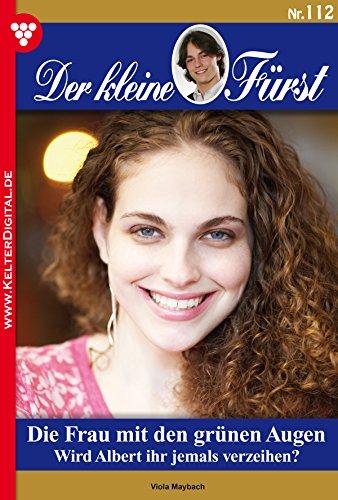 : Der kleine Fuerst 112 - Die Frau mit den gruenen Augen - Maybach, Viola