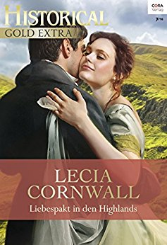 : Cornwall, Lecia - Historical Gold Extra 89 - Liebespakt in den Highlands