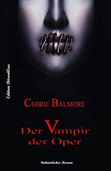 : Balmore, Cedric - Der Vampir der Oper