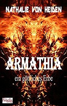 : Heiden, Nathalie von - Armathia ein goettliches Erbe
