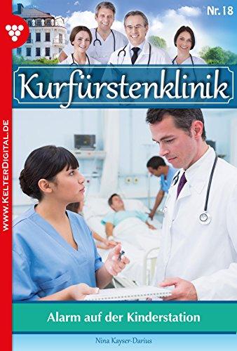: Die Kurfuerstenklinik 18 - Alarm auf der Kinderstation - Kayser-Darius, Nina