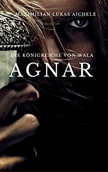 : Aichele, Maximilian Lukas - Die Koenigreiche von Wala - Agnar