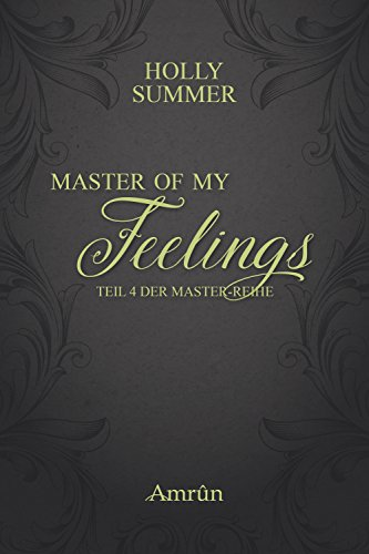 : Summer, Holly - Master-Reihe 04 - Master of my feelings
