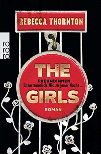 : Thornton, Rebecca - The Girls - Freundinnen - Unzertrennlich - Bis zu jener Nacht