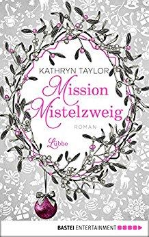 : Taylor, Kathryn - Mission Mistelzweig