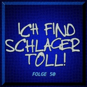 : Ich find Schlager toll - Folge 50