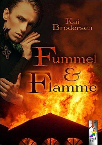 : Brodersen, Kai - Fummel und Flamme