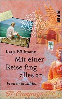 : Buellmann, Katja - Mit einer Reise fing alles an - Frauen erzaehlen