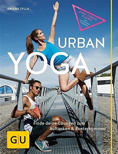 Cover: Gu Urban Yoga - Finde deine Uebungen zum Auftanken und Runterkommen - Zylla, Amiena