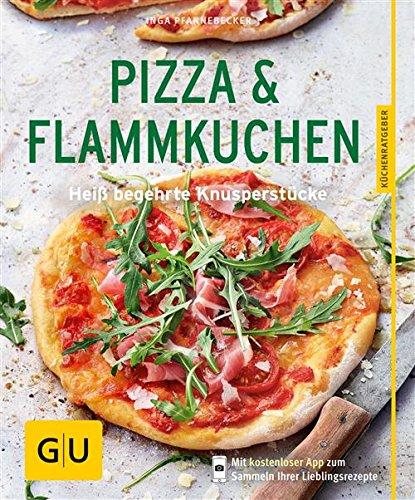 : Gu Pizza & Flammkuchen - Heiss begehrte Knusperstuecke - Pfannebecker, Inga