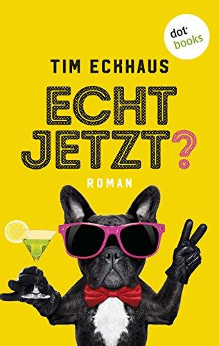 : Eckhaus, Tim - Echt jetzt