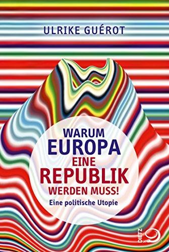 : Guerot, Ulrike - Warum Europa eine Republik werden muss! Eine politische Utopie