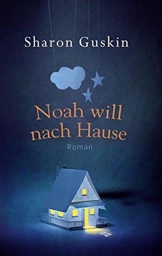 : Guskin, Sharon - Noah will nach Hause
