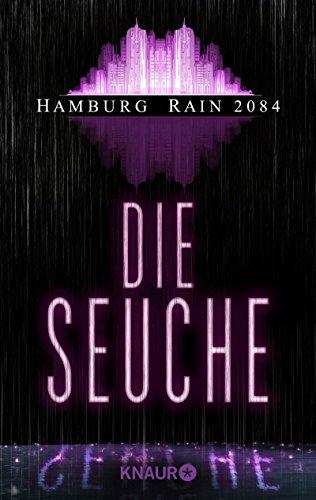 : Hamburg Rain 2084 - 06 - Die Seuche - Geist, Andreas