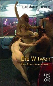 : Leupold, Dagmar - Die Witwen - Ein Abenteuerroman
