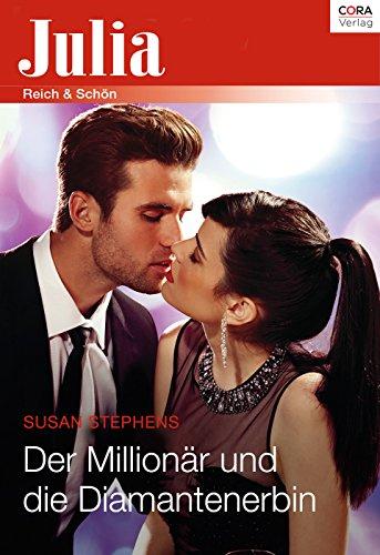 : Julia Extra - Band 388 20 - Der Millionaer und die Diamantenerbin - Stephens, Susan