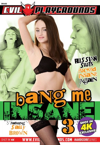 : Bang Me Insane 3