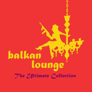 Balkan Lounge The Ultimate Collection  2016  Various Artists U29poa9i
