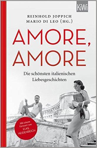: Joppich, Reinhold & Leo, Mario - Amore Amore - Die schoensten italienischen Liebesgeschichten