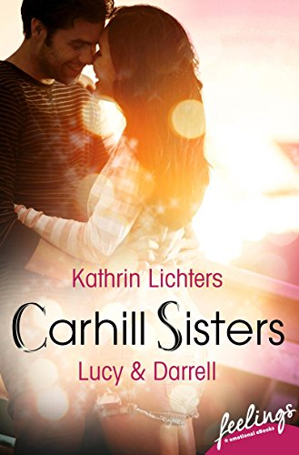 : Lichters, Kathrin - Carhill Sisters 02 - Lucy & Darrell