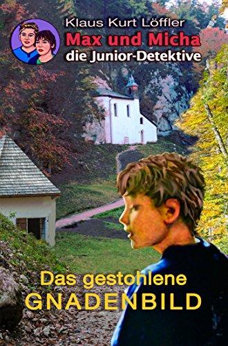 : Loeffler, Klaus Kurt - Max & Micha 2 - Das gestohlene Gnadenbild