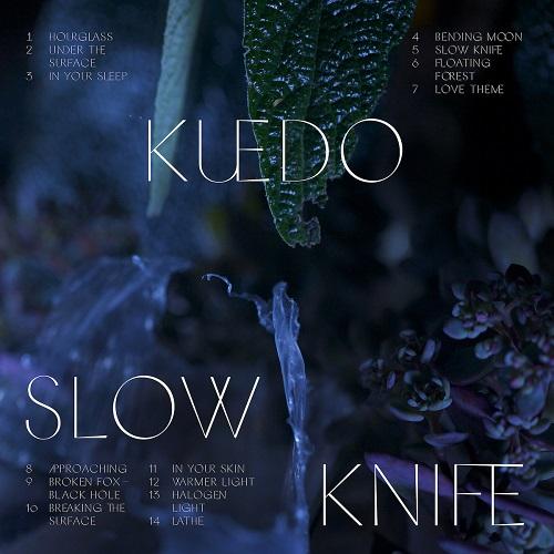 Kuedo - Slow Knife (2016)