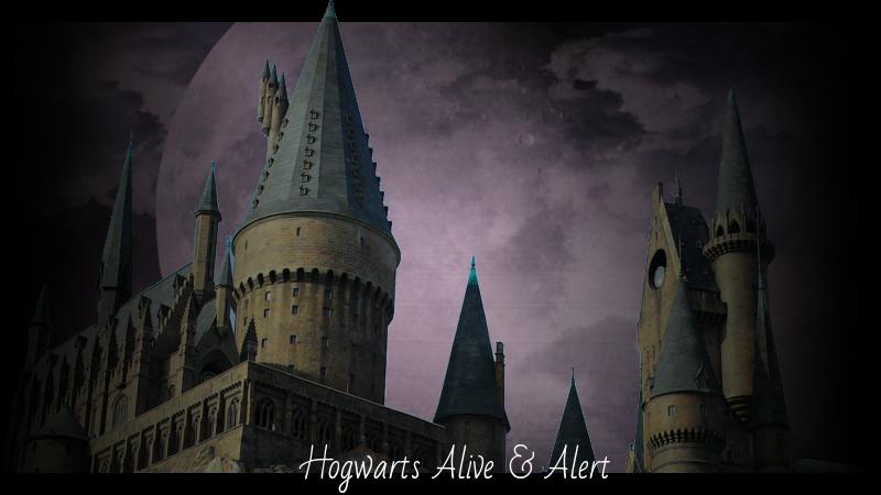 Hogwarts Alive & Alert