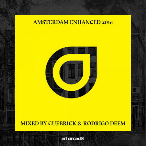 Amsterdam Enhanced (Mixed By Cuebrick And Rodrigo Deem) (2016)
