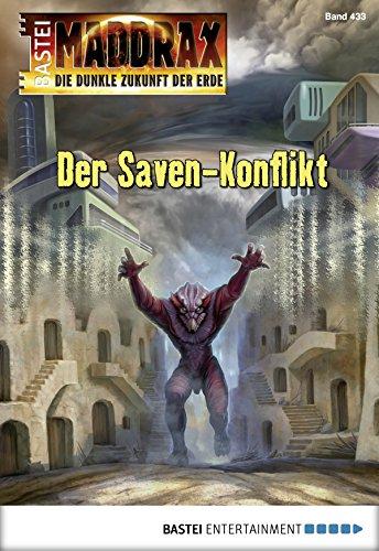 : Maddrax - Folge 433 - Der Saven-Konflikt - Thurner, Michael Marcus