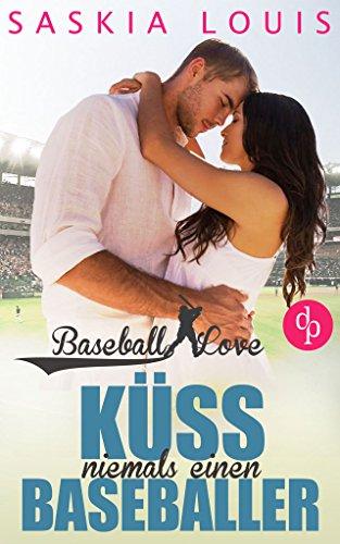 : Louis, Saskia - Baseball Love 02 - Kuess niemals einen Baseballer