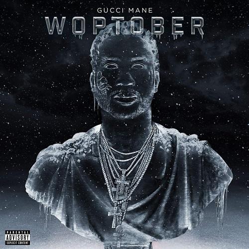 Gucci Mane - Woptober (2016)