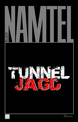 : Namtel, Rudy - Tunneljagd