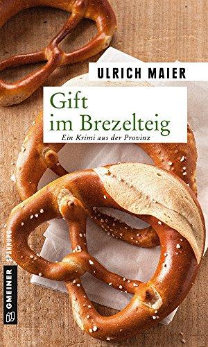 : Maier, Ulrich - Gift im Brezelteig