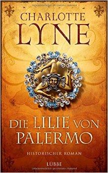 : Lyne, Charlotte - Die Lilie von Palermo